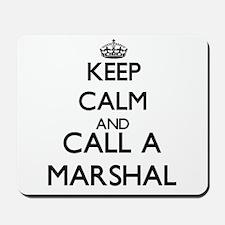 Keep calm and call a Marshal Mousepad