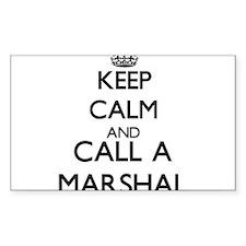 Keep calm and call a Marshal Decal