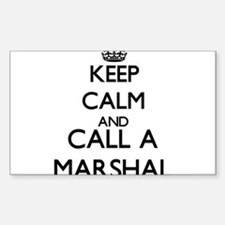 Keep calm and call a Marshal Decal
