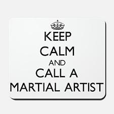 Keep calm and call a Martial Artist Mousepad