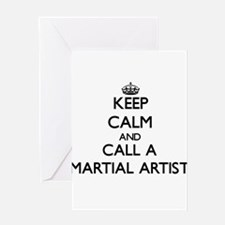 Keep calm and call a Martial Artist Greeting Cards