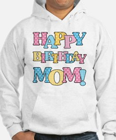 Happy Birthday Mom Hoodie