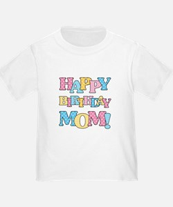 Happy Birthday Mom T-Shirt
