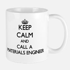 Keep calm and call a Materials Engineer Mugs