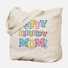 Happy Birthday Mom Tote Bag