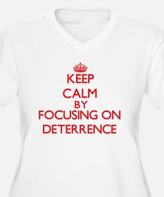 Keep Calm by focusing on Deterre Plus Size T-Shirt