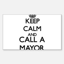 Keep calm and call a Mayor Decal