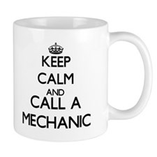 Keep calm and call a Mechanic Mugs