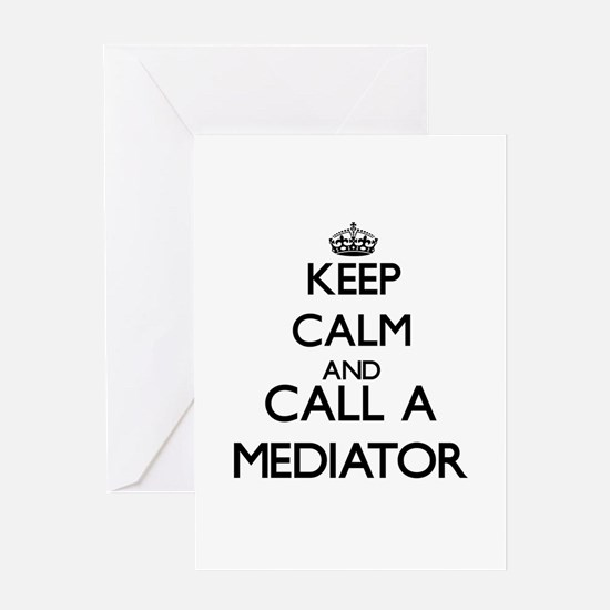Keep calm and call a Mediator Greeting Cards