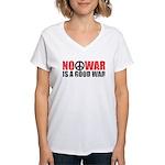 No War is a good War Women's V-Neck T-Shirt