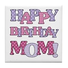 Happy Birthday Mom Tile Coaster