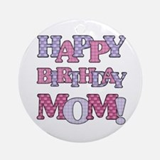 Happy Birthday Mom Ornament (Round)
