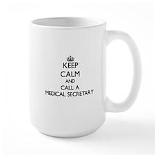 Keep calm and call a Medical Secretary Mugs