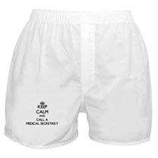 Keep calm and call a Medical Secretar Boxer Shorts