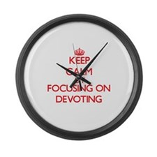 Keep Calm by focusing on Devoting Large Wall Clock