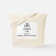 Keep calm and call a Mental Health Worker Tote Bag