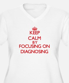 Keep Calm by focusing on Diagnos Plus Size T-Shirt
