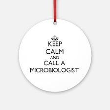 Keep calm and call a Microbiologi Ornament (Round)