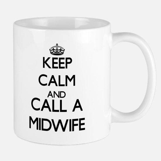 Keep calm and call a Midwife Mugs