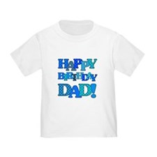 Happy Birthday Dad T-Shirt