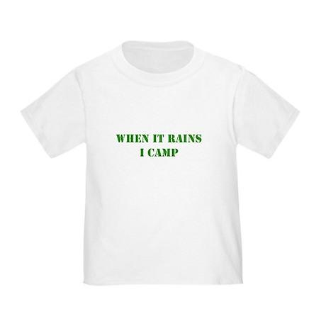 When it rains, I camp Toddler T-Shirt