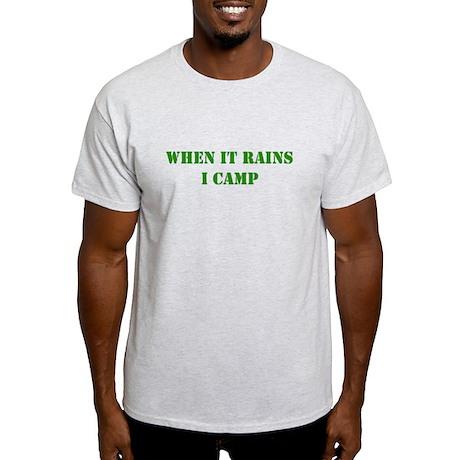 When it rains, I camp Light T-Shirt
