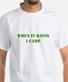 When it rains, I camp Shirt
