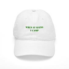 When it rains, I camp Baseball Cap