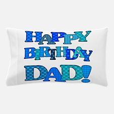 Happy Birthday Dad Pillow Case