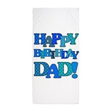 Happy Birthday Dad Beach Towel