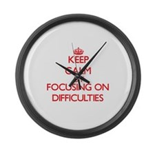 Keep Calm by focusing on Difficul Large Wall Clock