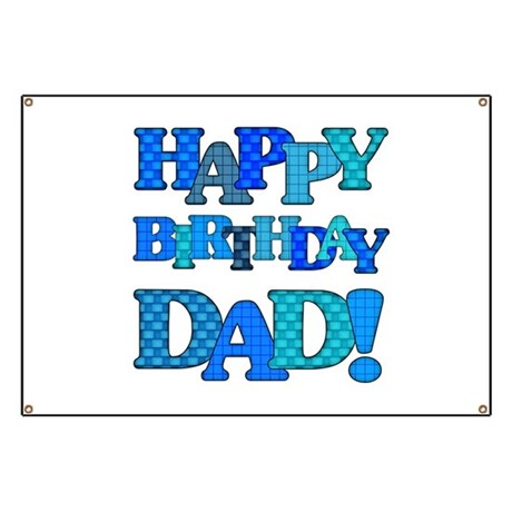 Happy Birthday Daddy Banners & Signs | Vinyl Banners & Banner ...