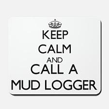 Keep calm and call a Mud Logger Mousepad