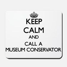 Keep calm and call a Museum Conservator Mousepad