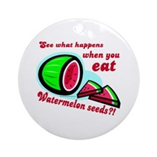 Don't Swallow Watermelon Seeds Ornament (Round)