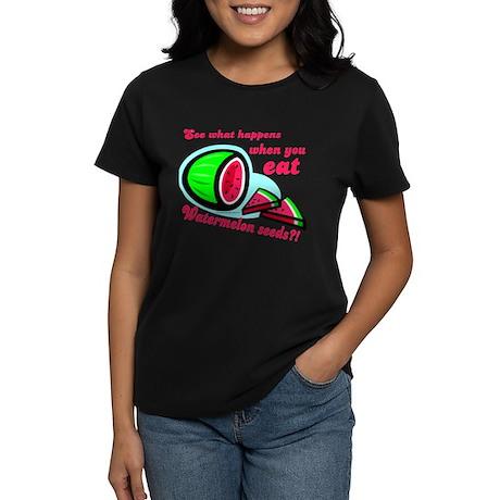 Don't Swallow Watermelon Seeds Women's Dark T-Shir