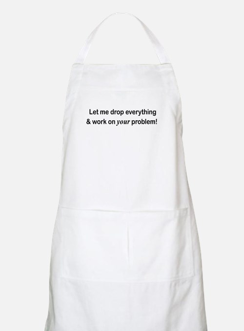 Let Me Drop Everything BBQ Apron