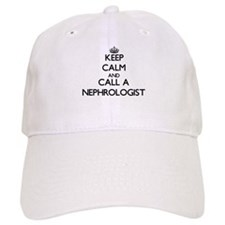 Keep calm and call a Nephrologist Baseball Cap
