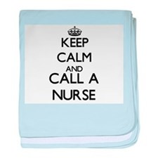 Keep calm and call a Nurse baby blanket