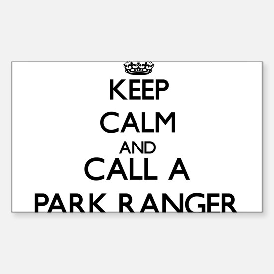 Keep calm and call a Park Ranger Decal