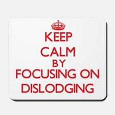 Keep Calm by focusing on Dislodging Mousepad