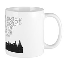 Out of the woods... Mug