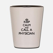 Keep calm and call a Physician Shot Glass