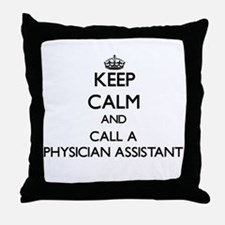 Keep calm and call a Physician Assist Throw Pillow