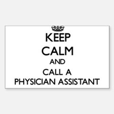 Keep calm and call a Physician Assistant Decal