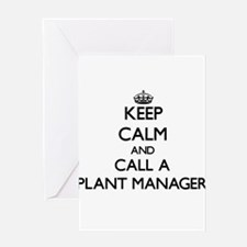 Keep calm and call a Plant Manager Greeting Cards