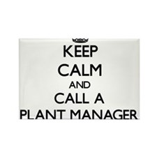 Keep calm and call a Plant Manager Magnets