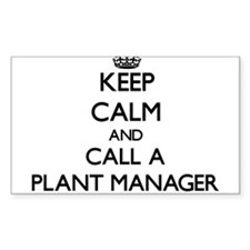 Keep calm and call a Plant Manager Decal
