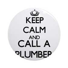 Keep calm and call a Plumber Ornament (Round)