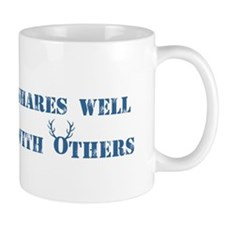 Shares well with others Mugs